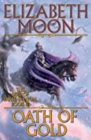 Oath of Gold (The Deed of Paksenarrion, #3)