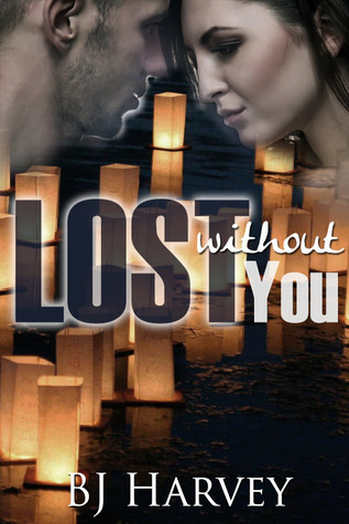 Lost Without You (Lost, #2.5)  by  B.J. Harvey