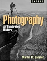 Photography: An Illustrated History (Oxford Illustrated Histories) (Oxford Illustrated Histories Y/A)