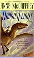 Dragonflight (Pern: Dragonriders of Pern, #1)