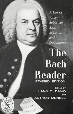The Bach Reader: A Life of Johann Sebastian Bach in Letters and Documents Hans T. David