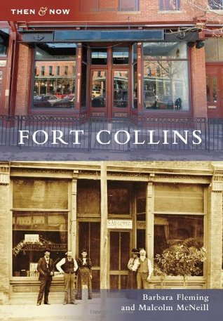 Fort Collins, Colorado (Then and Now)  by  Barbara Fleming