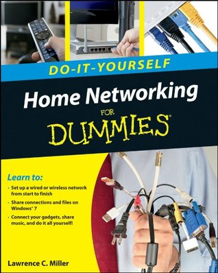 Home Networking Do-It-Yourself For Dummies® Lawrence C. Miller