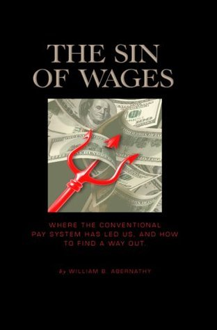 The Sin of Wages William B. Abernathy