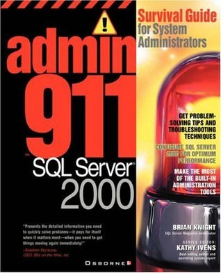 Admin911 SQL Server 2000: A Survival Guide for System Administrators (2000) Brian  Knight