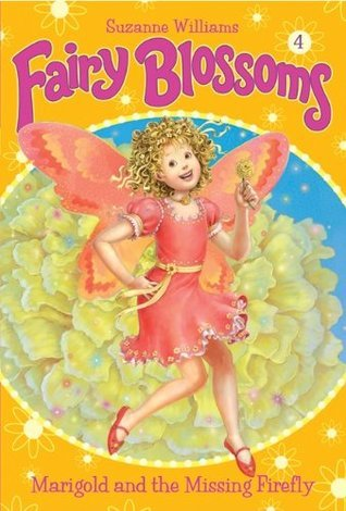 Fairy Blossoms #4: Marigold and the Missing Firefly Suzanne Williams
