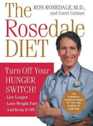 The Rosedale Diet: Turn Off Your Hunger Switch  by  Ron Rosedale