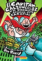 El Capitán Calzoncillos y el terrorífico retorno de Cacapipí: (Spanish language edition of Captain Underpants and the Terrifying Return of Tippy Tinkletrousers)