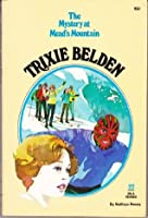 Trixie Belden and the Mystery at Mead's Mountain