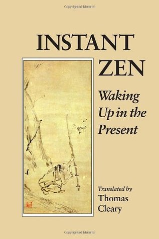 Instant Zen: Waking Up in the Present  by  Ching-yüan