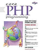 Core PHP Programming: Using PHP to Build Dynamic Web Sites