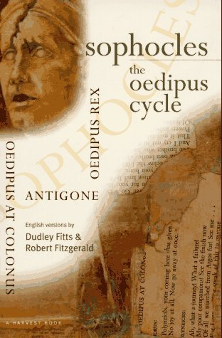Sophocles, The Oedipus Cycle: Oedipus Rex, Oedipus at Colonus, Antigone  by  Sophocles