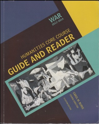 Humanities Core Course Guide and Reader: War 2013-2014  by  Carol M. Burke