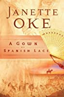 A Gown of Spanish Lace (Women of the West, #11)