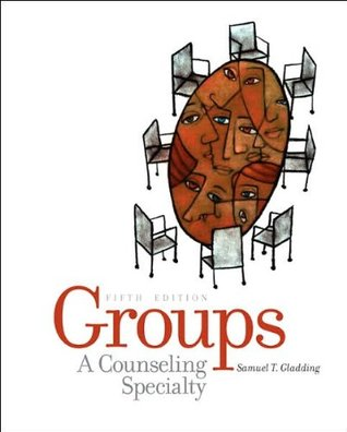 S. T. Gladdings Groups 5th(fifth) edition (Groups: A Counseling Specialty (5th Edition) [Hardcover])(2007)  by  S. T. Gladding