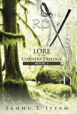 Revision: Lore of the Corners Trilogy, Book 1  by  Samhu L Iyyam