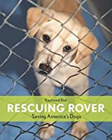 Rescuing Rover: Saving America's Dogs'