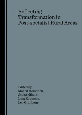 Reflecting Transformation in Post-Socialist Rural Areas  by  Maarit Heinonen