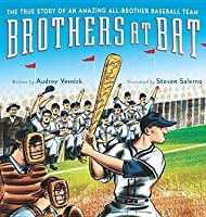 Brothers at Bat: The True Story of an Amazing All-Brother Baseball Team