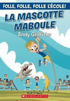 La mascotte maboule  by  Andy Griffiths