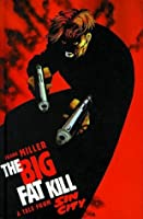 The Big Fat Kill (Sin City, Book #3)