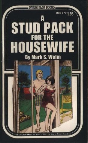 A Stud Pack for the Housewife  by  Mark S. Wolin