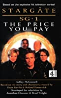 Stargate Sg 1: The Price You Pay (Stargate Sg 1)