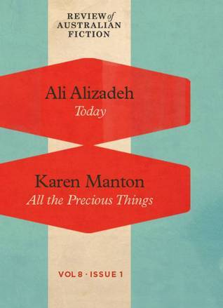 Today / All the Precious Things (RAF Volume 8: Issue 1) Ali Alizadeh