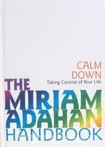 Calm Down: Taking Control of Your Life  by  Miriam Adahan