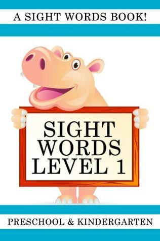 Sight Words Level 1: A Sight Words Book for Preschool and Kindergarten  by  Your Reading Steps Books