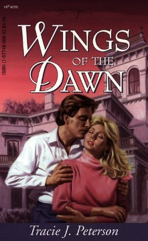 Wings Of The Dawn  by  Tracie J. Peterson