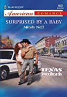 Surprised by a Baby (Texas Sweethearts, #2)