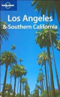 Lonely Planet Los Angeles & Southern California (Lonely Planet Los Angeles, San Diego & Southern California) (v. 1)