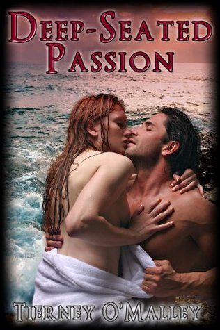Deep-seated Passion  by  Tierney OMalley