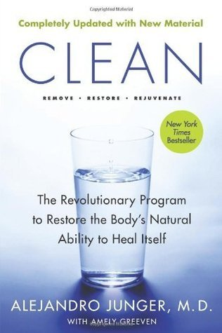 By Alejandro Junger - Clean -- Expanded Edition: The Revolutionary Program to Restore the Bodys Natural Ability to Heal Itself (2 Updated) (3/18/12) Alejandro Junger