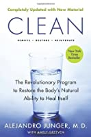 By Alejandro Junger - Clean -- Expanded Edition: The Revolutionary Program to Restore the Body's Natural Ability to Heal Itself (2 Updated) (3/18/12)
