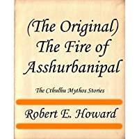 The Fire of Asshurbanipal (The Cthulhu Mythos Stories)