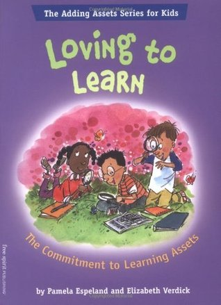 Loving To Learn: The Commitment to Learning Assets (The Adding Assets Series for Kids) Pamela Espeland