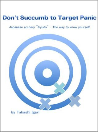 Dont succumb to target panic  by  Takashi Igari
