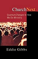 ChurchNext: Quantum Changes in How We Do Ministry