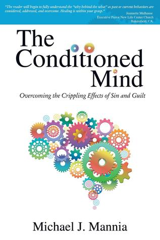 The Conditioned Mind  by  Michael Mannia