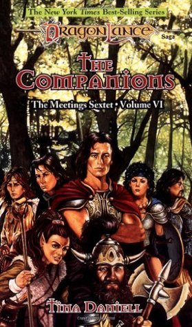 The Companions (Dragonlance: Meetings Sextet, #6)  by  Tina Daniell