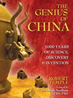 The Genius of China: 3,000 Years of Science, Discovery, and Invention