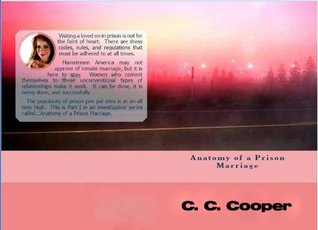 Anatomy of a Prison Marriage (Part I: Visitation) C.C. Cooper