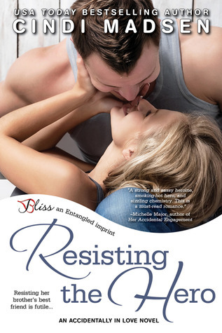 Resisting the Hero (Accidentally in Love, #3) Cindi Madsen