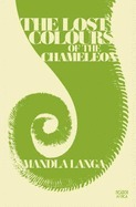 Lost Colours of the Chameleon Mandla Langa