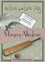 The Case of the Late Pig (Albert Campion Mystery #9)