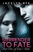 Surrender to Fate (Fate's Path #1)