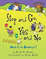 Stop and Go, Yes and No: What Is an Antonym? (Words Are CATegorical ®)