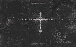 The Girl Must Die: 18 Postcards  by  Erika Lopez